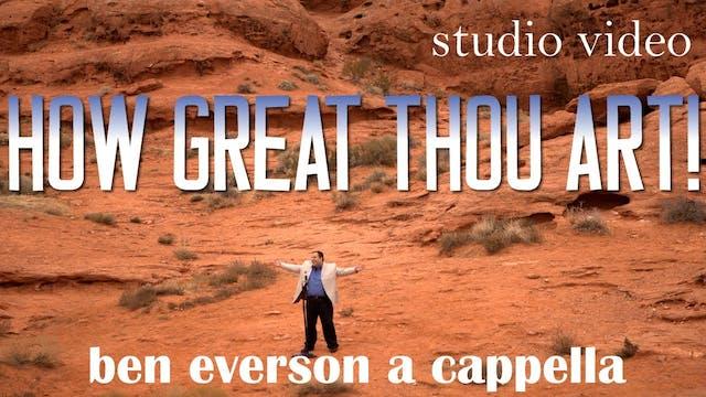 How Great Thou Art! (A Cappella)