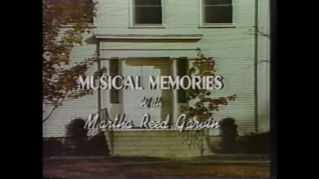 Invitational Songs - Musical Memories with Martha Reed Garvin