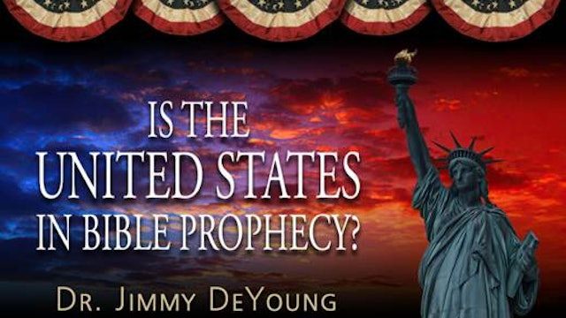 Is the United States in Bible Prophecy? Part 2