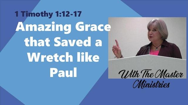 Amazing Grace That Saved A Wretch Like Paul