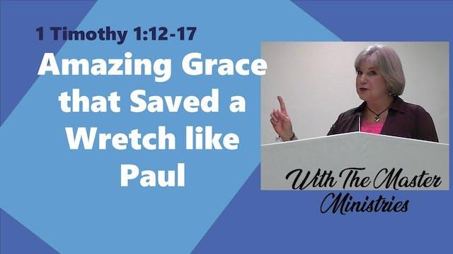Amazing Grace That Saved A Wretch Lik...