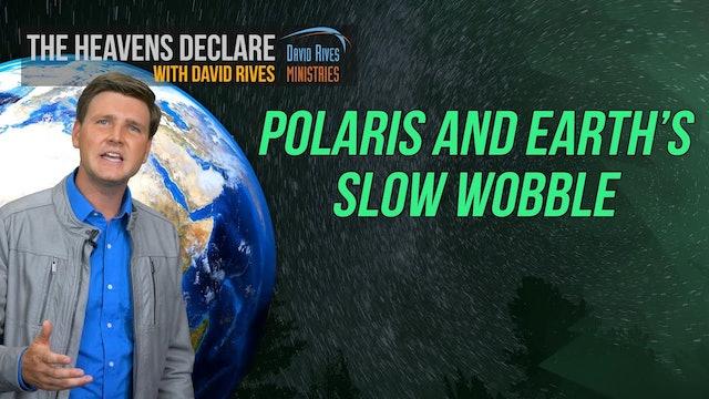 Polaris And Earth's Slow Wobble