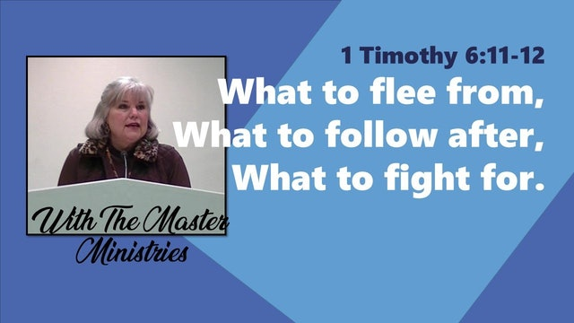 What To Flee From, What To Follow After, And What To Fight For
