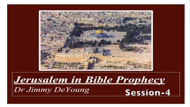 Jerusalem in Bible Prophecy 4