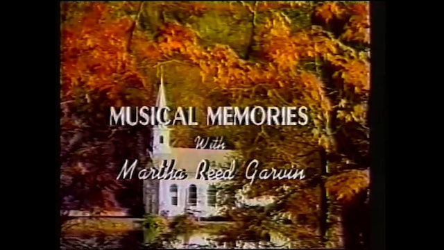 Southern Gospel Songs 1 - Musical Memories with Martha Reed Garvin