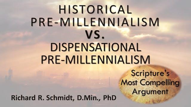 Historical vs. Dispensational Pre-Mil...