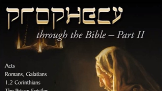 Prophecy Through the Bible, Part 2
