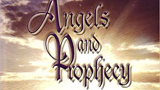 Angels and Prophecy