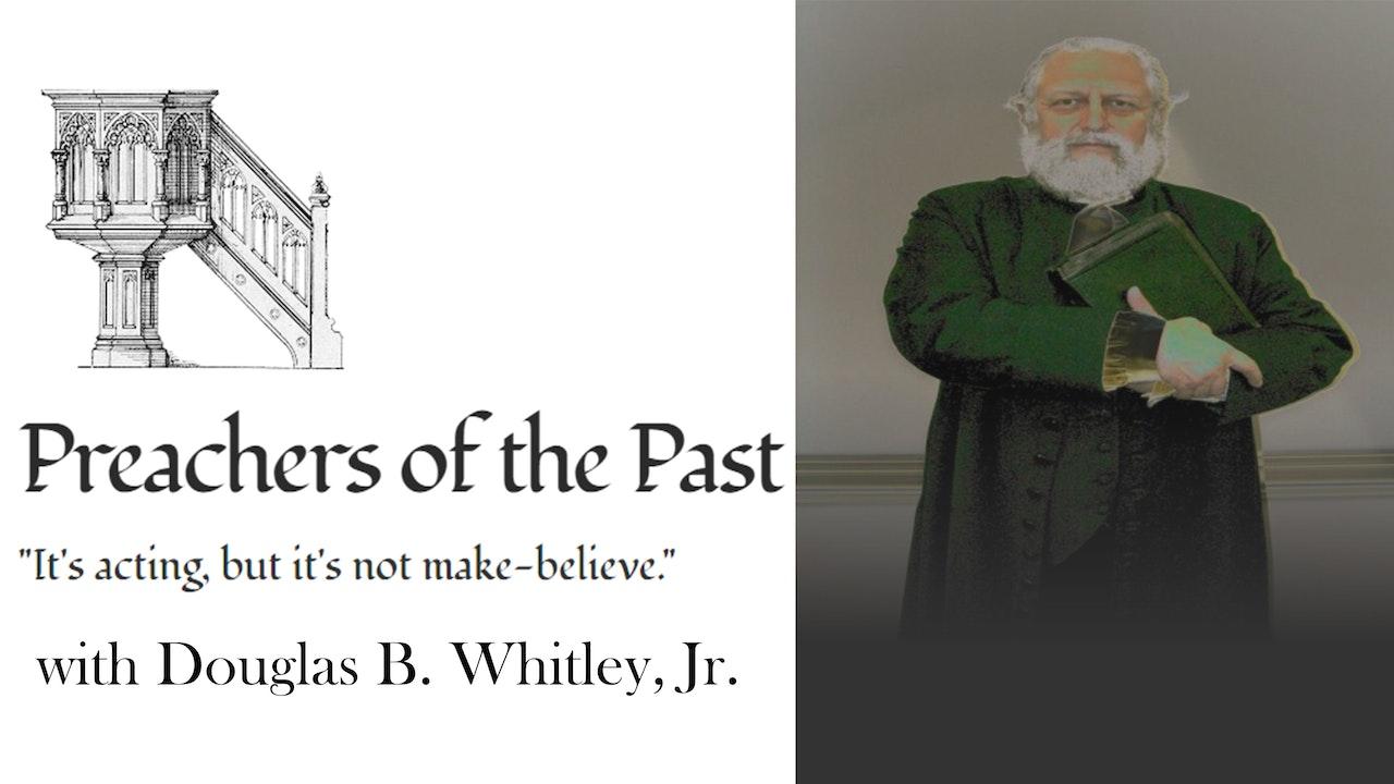 Preachers Of The Past by Douglas B. Whitley, Jr.