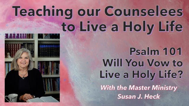 Teaching Our Counselees To Live A Hol...