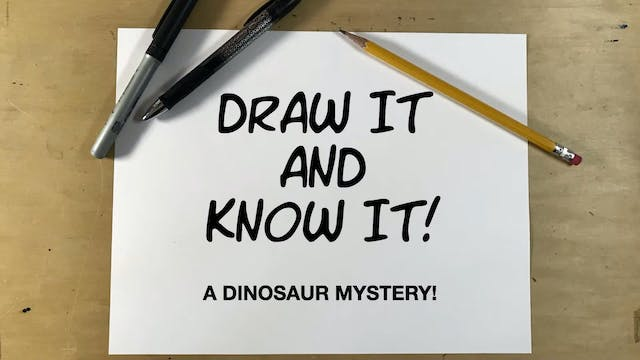 Draw It And Know It - A Dinosaur Mystery