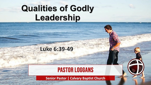"""At Calvary """"Qualities Of Godly Leadership"""""""