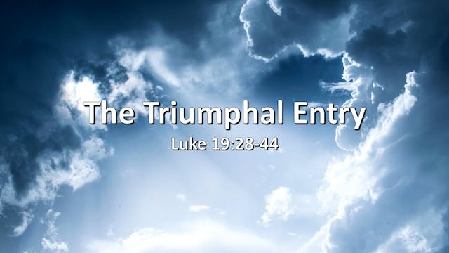 """At Calvary """"The Triumphal Entry"""""""