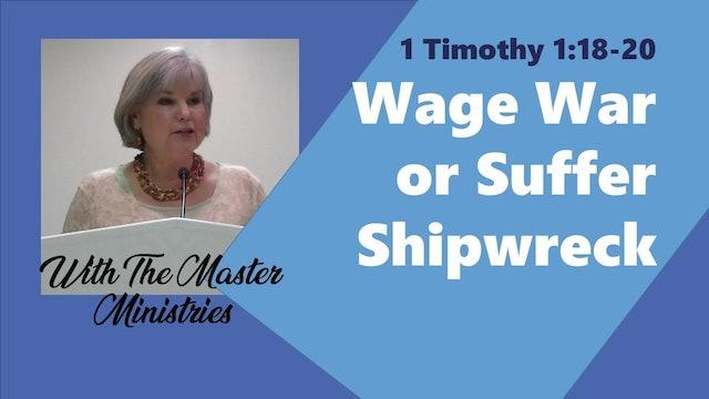 Wage War Or Suffer Shipwreck