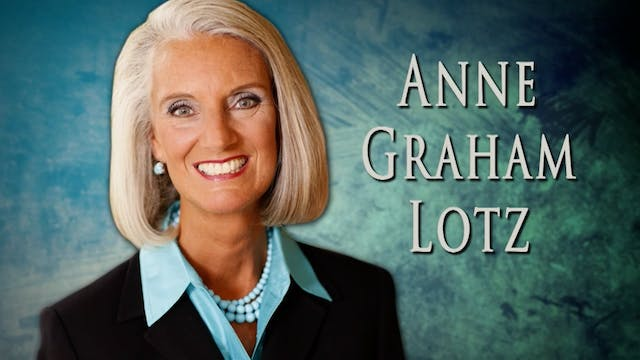 The Holy Spirit with Anne Graham Lotz...