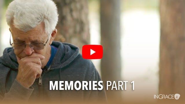 Memories - Part 1