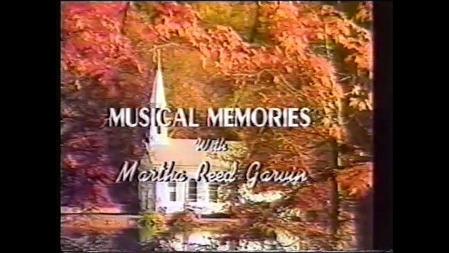 Tenderly He Watches Over Me - Musical Memories with Martha Reed Garvin