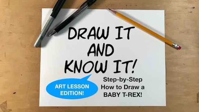 Draw It And Know It - Art Lesson Edition - How To Draw A Baby T-Rex