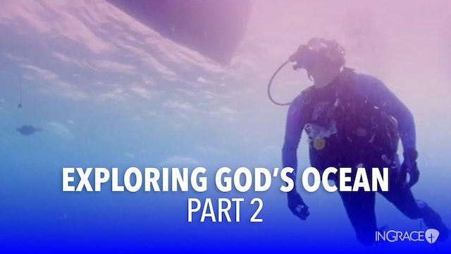 Exploring God's Ocean - Part 2