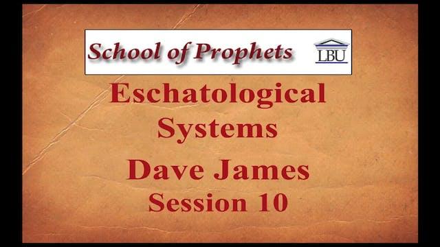 Eschatological Systems 10