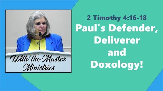 Paul's Defender, Deliverer And Doxology!