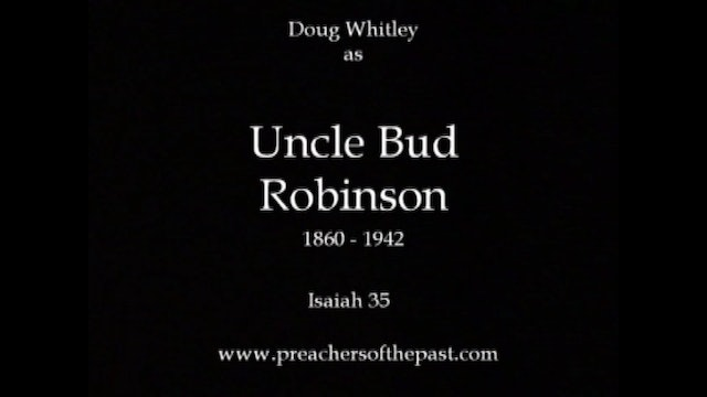 Uncle Bud Robinson On Isaiah 35 - Preachers Of The Past