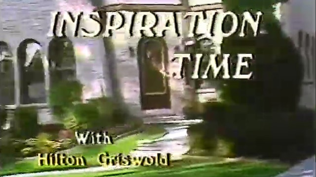 Inspiration Time with Hilton Griswold