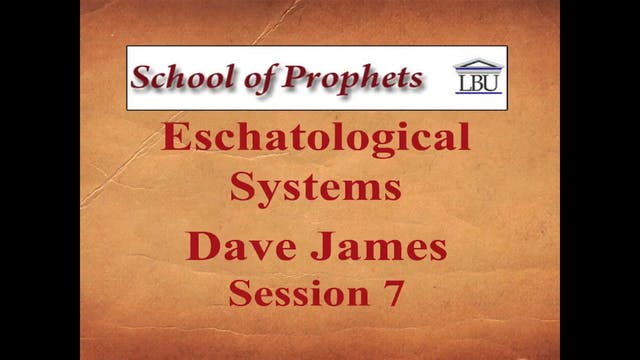 Eschatological Systems 7