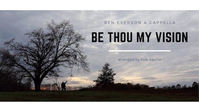Be Thou My Vision (A Cappella)