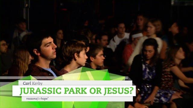 Jurassic Park Or Jesus?  - Carl Kerby