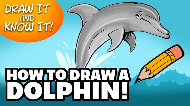 Draw It And Know It - Art Lesson Edition - How To Draw A Dolphin