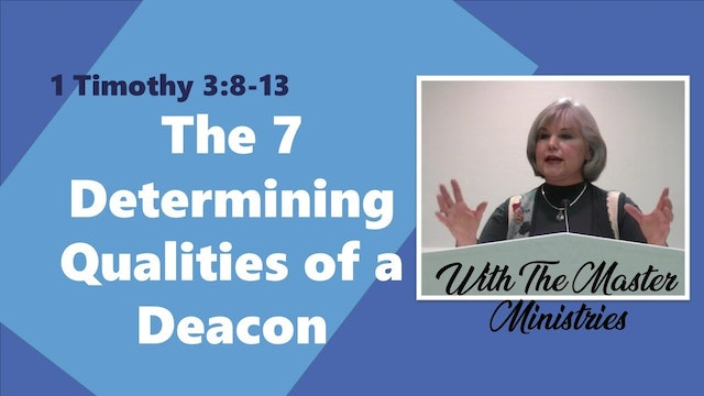 The Seven Determining Qualities Of A Deacon