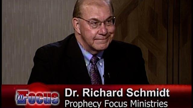 """Dr. Richard Schmidt """"A Prophetic Look..."""