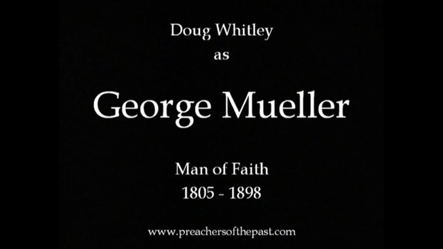 George Meuller - Preachers Of The Past