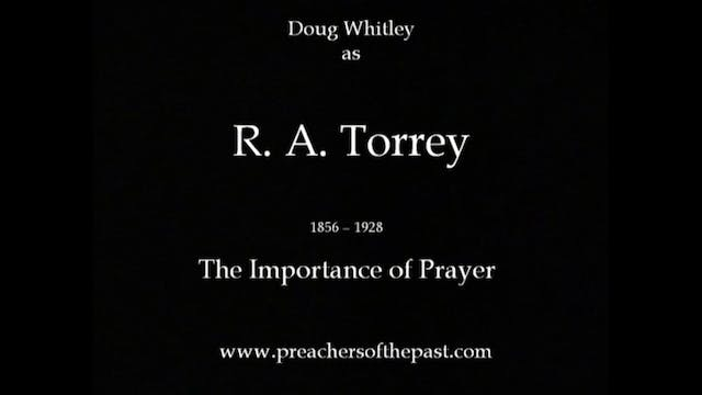 Dr. R.A. Torrey - Preachers Of The Past
