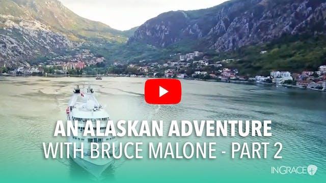 An Alaskan Adventure - Part 2