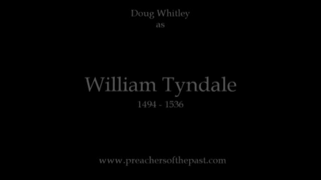 William Tyndale - Preachers Of The Past
