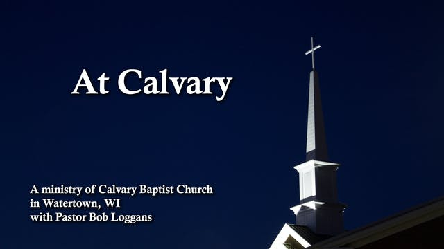At Calvary with Bob Loggans