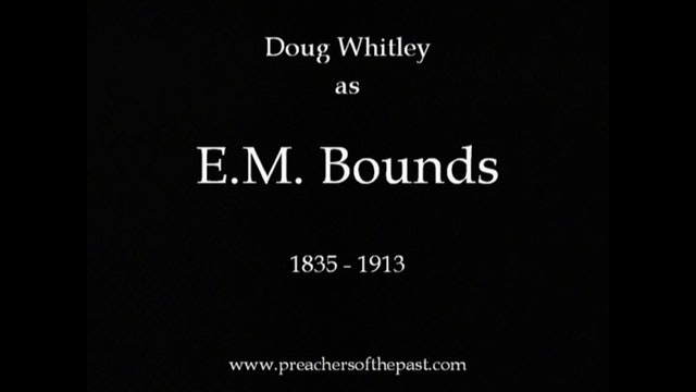 E.M. Bounds - Preachers Of The Past