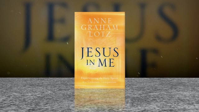 The Holy Spirit with Anne Graham Lotz, Part 2