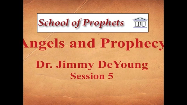 Angels and Prophecy 5