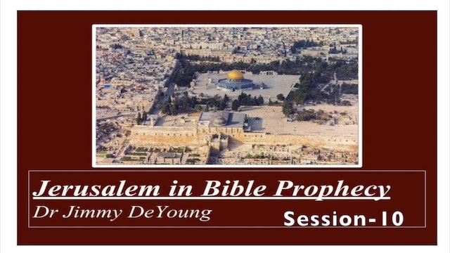 Jerusalem in Bible Prophecy 10