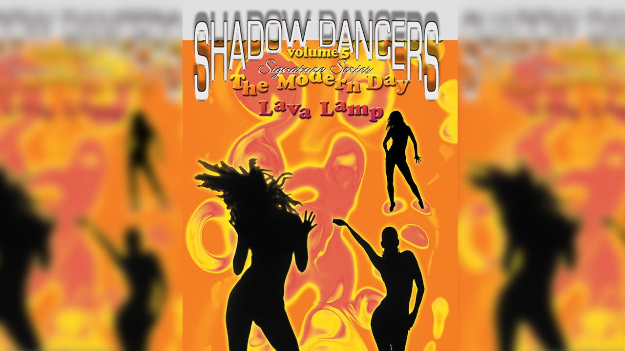Shadow Dancers Vol 5 - Modern Day Lava Lamp