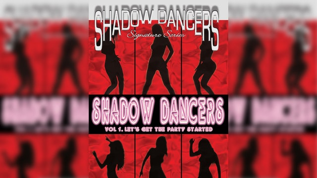 Shadow Dancers Vol 1 - Let's Get The Party Started