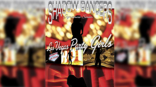Shadow Dancers Vol 11 - Las Vegas Party Girls