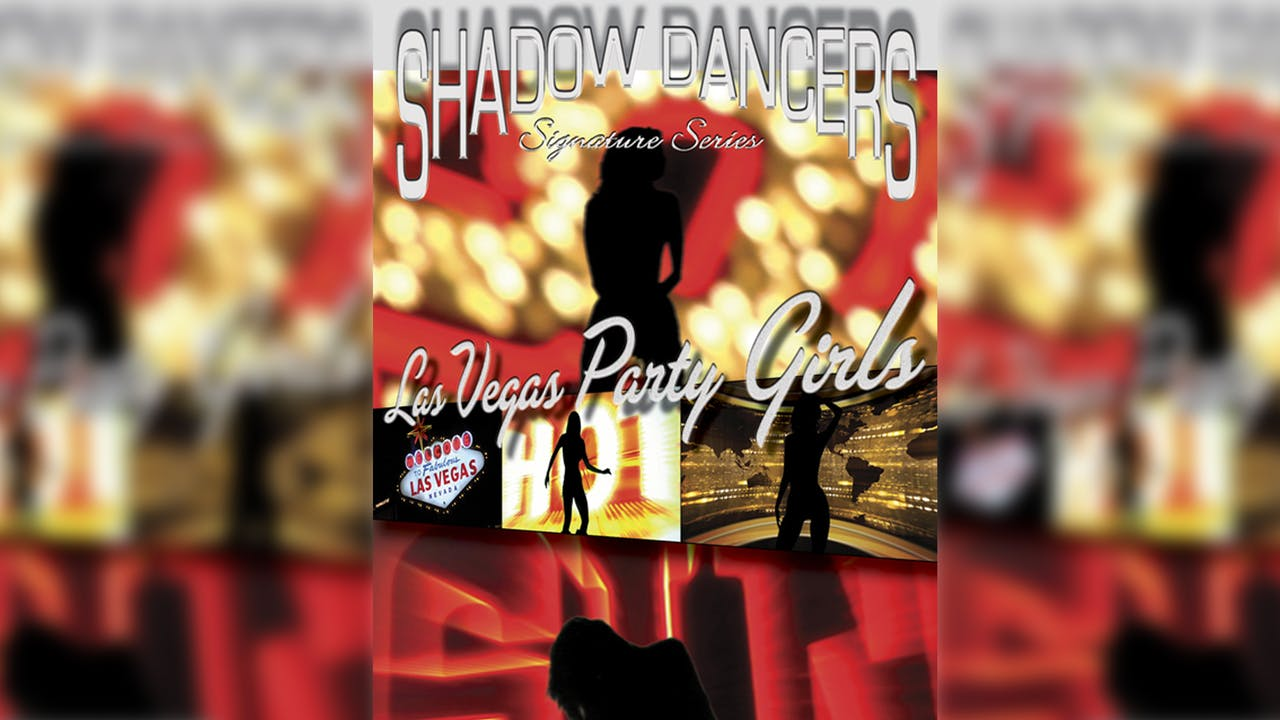 Shadow Dancers Vol 11 - Las Vegas Party Girls