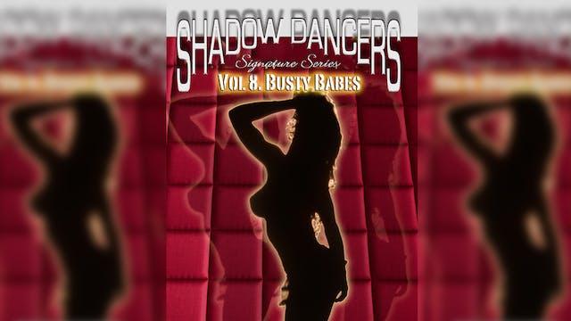 Shadow Dancers Vol 8 - Busty Babes