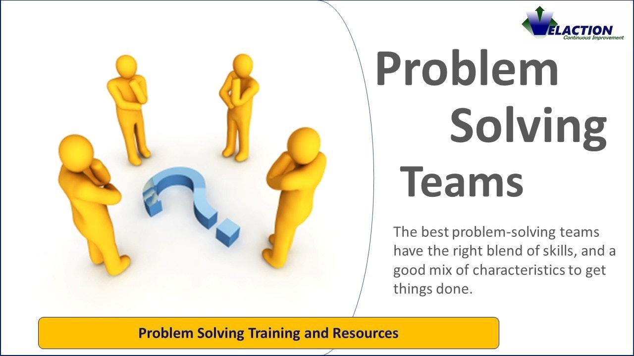 Problem Solving Teams