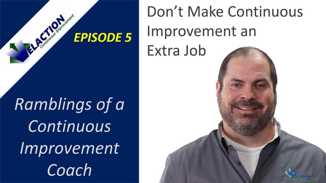 Ramblings of a CI Coach. Episode 5. Don't Make CI an Extra Job
