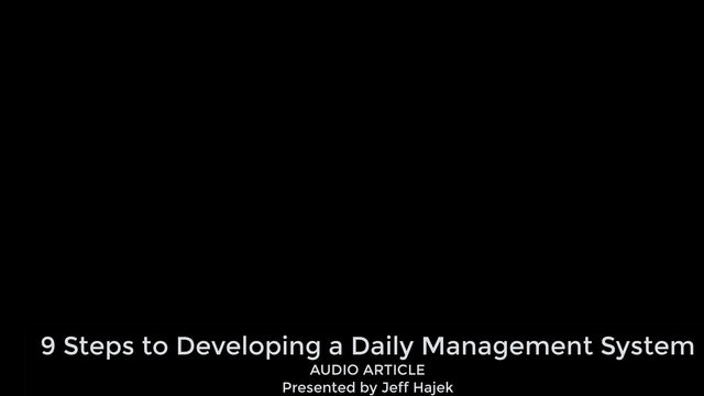 9 Steps to Developing a Daily Management System (Audio Article)
